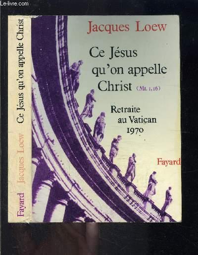 CE JESUS QU ON APPELLE CHRIST- RETRAITE AU VATICAN 1970