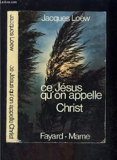 CE JESUS QU ON APPELLE CHRIST