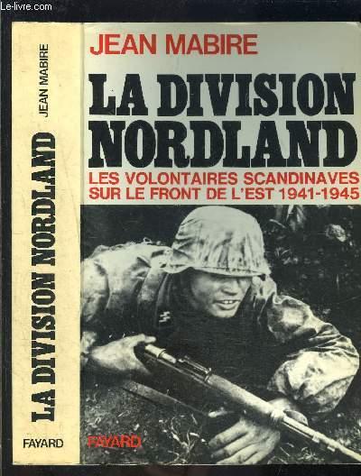 LA DIVISION NORDLAND- LES VOLONTAIRES SCANDINAVES SUR LE FRONT DE L EST 1941-1945