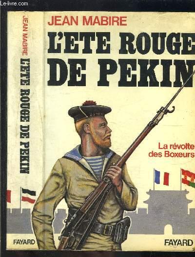 L ETE ROUGE DE PEKIN- LA REVOLTE DES BOXEURS