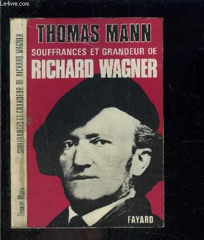 SOUFFRANCES ET GRANDEUR DE RICHARD WAGNER