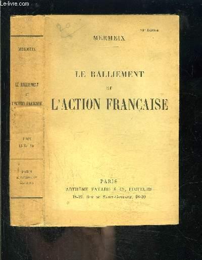 LE RALLIEMENT ET L ACTION FRANCAISE
