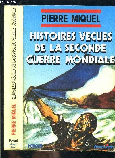 HISTOIRES VECUES DE LA SECONDE GUERRE MONDIALE