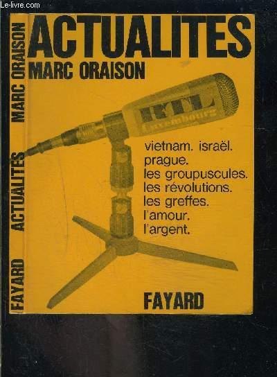 ACTUALITES- Vietnam- Israël- Prague- L'argent- Les greffes- L'amour- Les groupes.