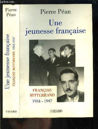 UNE JEUNESSE FRANCAISE- FRANCOIS MITTERRAND 1934-1947