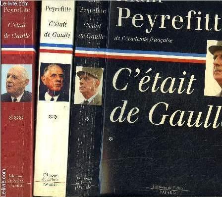 C ETAIT DE GAULLE- 3 TOMES EN 3 VOLUMES- TOME 1: LA FRANCE REDEVIENT LA FRANCE, TOME 2: LA FRANCE REPREND SA PLACE DANS LE MONDE, TOME 3: TOUT LE MONDE A BESOIN D'UNE FRANCE QUI MARCHE