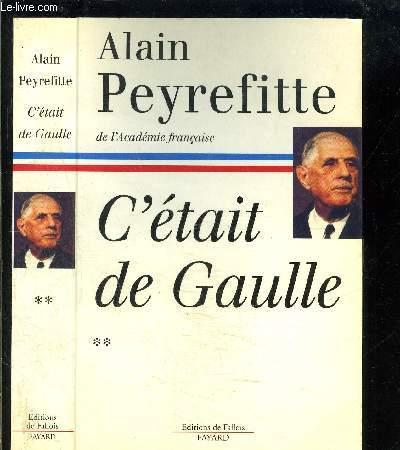 C ETAIT DE GAULLE- TOME 2- vendu seul- LA FRANCE REPREND SA PLACE DANS LE MONDE