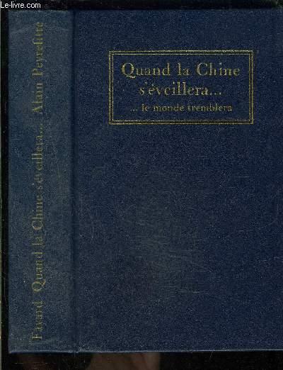 QUAND LA CHINE S EVEILLERA...LE MONDE TREMBLERA- REGARDS SUR LA VOIE CHINOISE