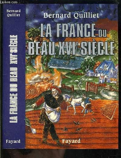 LA FRANCE DU BEAU XVIe SIECLE