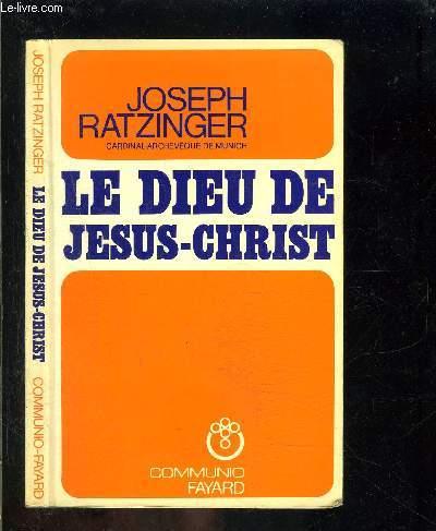 LE DIEU DE JESUS CHRIST- MEDITATIONS SUR DIEU TRINITE