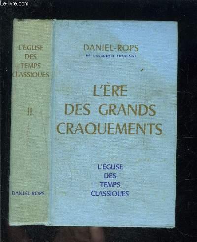 L ERE DES GRANDS CRAQUEMENTS- L EGLISE DES TEMPS CLASSIQUES