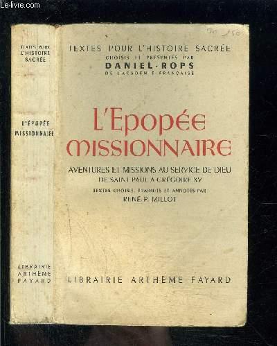 L EPOPEE MISSIONNAIRE- AVENTURES ET MISSIONS AU SERVICE DE DIEU DE SAINT PAUL A GREGOIRE XV