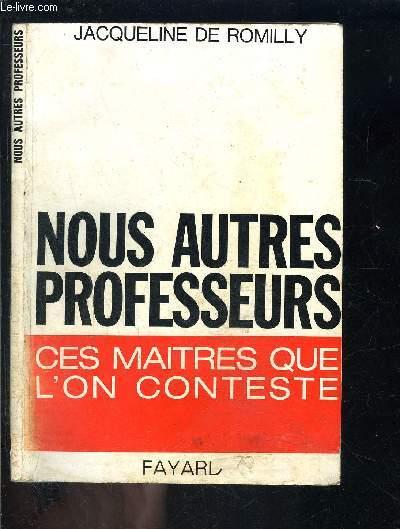 NOUS AUTRES PROFESSEURS- CES MAITRES QUE L ON CONTESTE