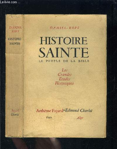 HISTOIRE SAINTE- LE PEUPLE DE LA BIBLE- LES GRANDES ETUDES HISTORIQUES