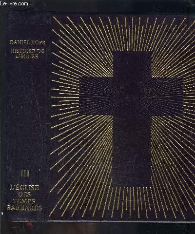 HISTOIRE DE L EGLISE DU CHRIST- TOME 3- L EGLISE DES TEMPS BARBARES