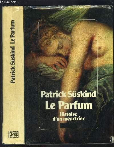 LE PARFUM- HISTOIRE D UN MEURTRIER