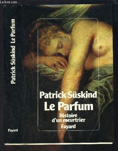 LA PARFUM- HISTOIRE D UN MEURTRIER