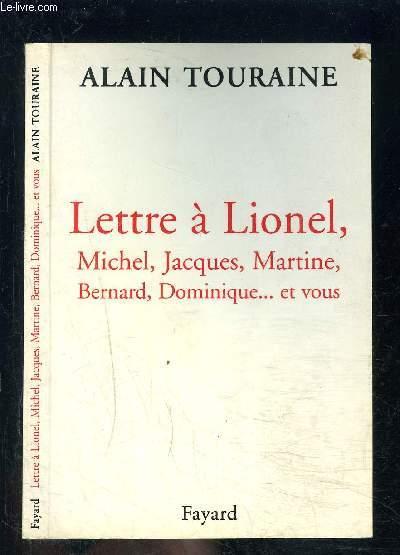 LETTRE A LIONEL, MICHEL, JACQUES, MARTINE, BERNARD, DOMINIQUE...ET VOUS