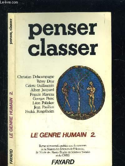 PENSER CLASSER- LE GENRE HUMAIN 2. L'unidimensionnalité? condtition de la hiérarchie- Appartenance et identité- Le chou et le moteur à deux temps. De la catégorique à la hiérarchie- Classer pour ne pas penser- Le racisme ordinaire....