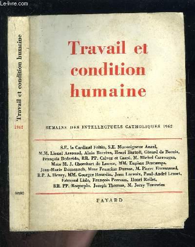 TRAVAIL ET CONDITION HUMAINE- SEMAINE DES INTELLECTUELS CATHOLIQUES 1962