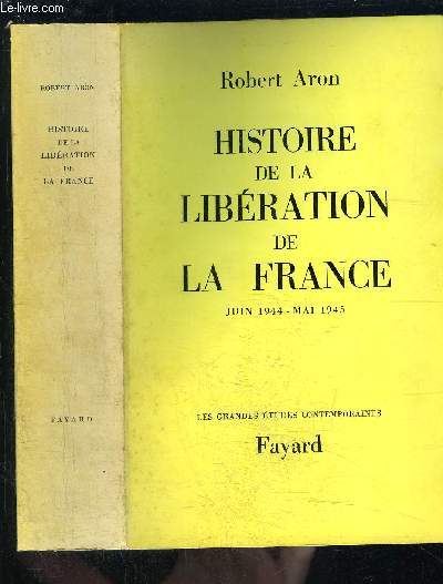 HISTOIRE DE LA LIBERATION DE LA FRANCE - JUIN 1944- MAI 1945