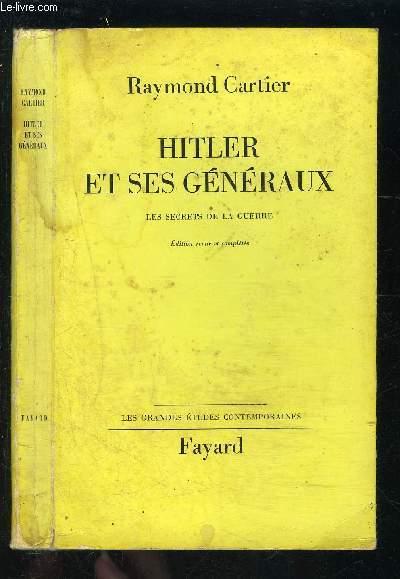 HITLER ET SES GENERAUX- LES SECRETS DE LA GUERRE