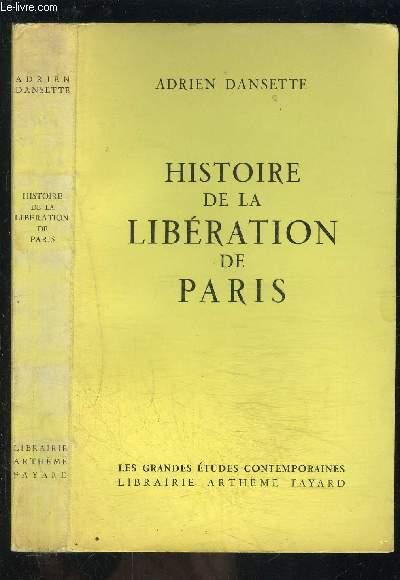 HISTOIRE DE LA LIBERATION DE PARIS