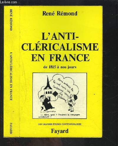 L ANTI CLERICALISME EN FRANCE- DE 1815 A NOS JOURS