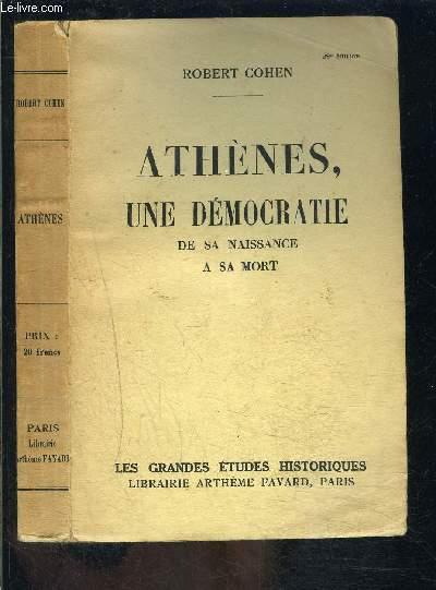 ATHENES, UNE DEMOCRATIE DE SA NAISSANCE A SA MORT