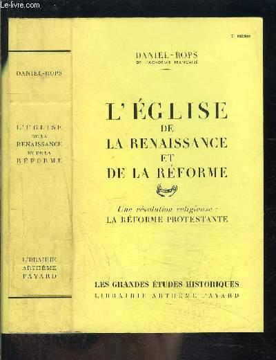 L EGLISE DE LA RENAISSANCE ET DE LA REFORME- UNE REVOLUTION RELIGIEUSE: LA REFORME PROTESTANTE