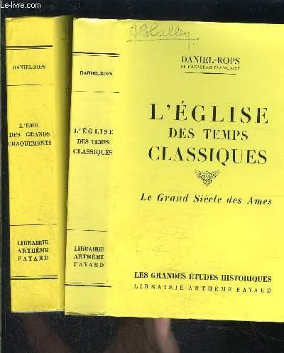 L EGLISE DES TEMPS CLASSIQUES- 2 TOMES EN 2 VOLUMES- LE GRAND SIECLE DES AMES- L ERE DES GRANDS CRAQUEMENTS