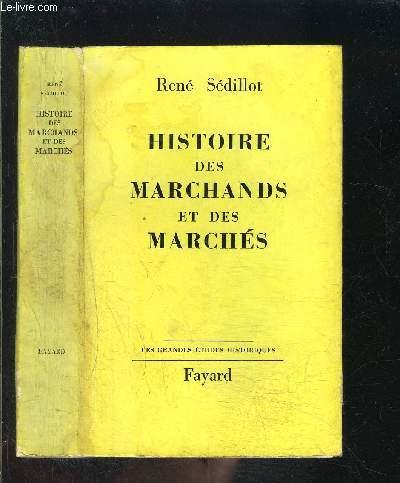 HISTOIRE DES MARCHANDS ET DES MARCHES