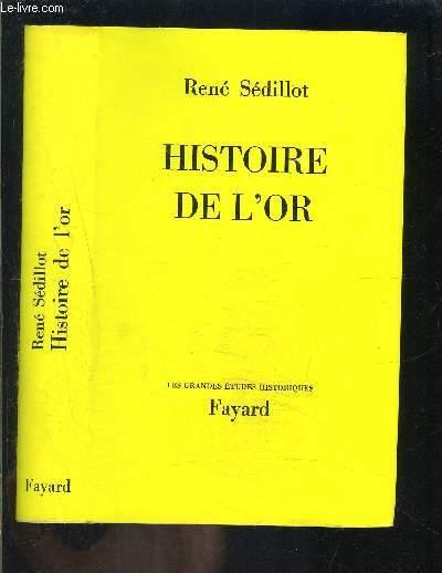 HISTOIRE DE L OR
