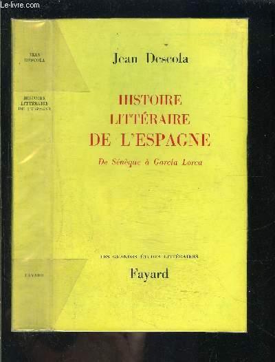 HISTOIRE LITTERAIRE DE L ESPAGNE- DE SENEQUE A GARCIA LORCA