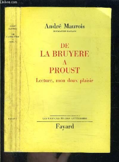 DE BRUYERE A PROUST- LECTURE, MON DOUX PLAISIR