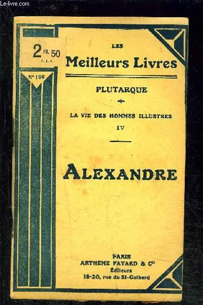 LA VIE DES HOMMES ILLUSTRES 4- ALEXANDRE