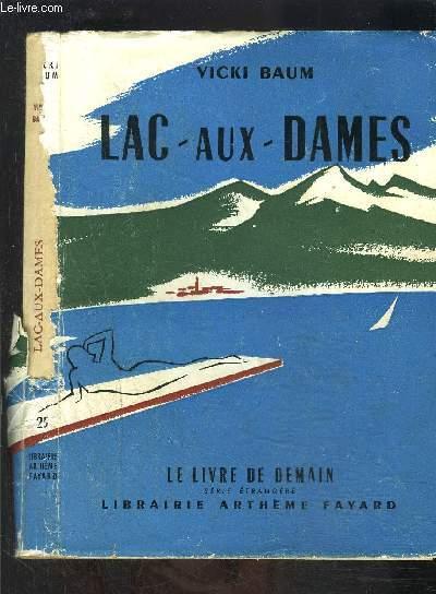 LAC-AUX-DAMES- LE LIVRE DE DEMAIN N°25 - Série étrangère- VENDU EN L ETAT