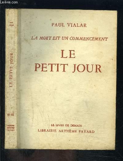 LE PETIT JOUR- LA MORT EST UN COMMENCEMENT- LE LIVRE DE DEMAIN N°61-62
