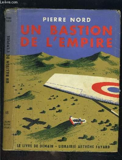 UN BASTION DE L EMPIRE- LE LIVRE DE DEMAIN N°68