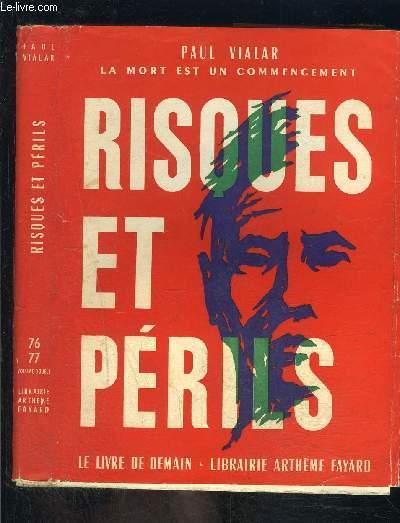 RISQUES ET PERILS- LE LIVRE DE DEMAIN N°76-77