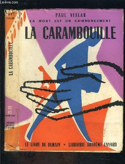 LA CARAMBOUILLE- LA MORT EST UN COMMENCEMENT- LE LIVRE DE DEMAIN N°82-83