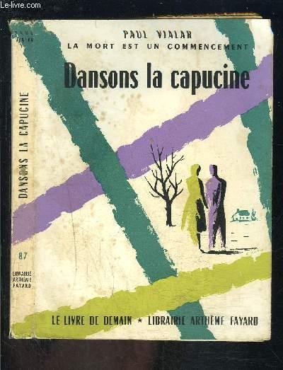 DANSONS LA CAPUCINE- LA MORT EST UN COMMENCEMENT- LE LIVRE DE DEMAIN N°87