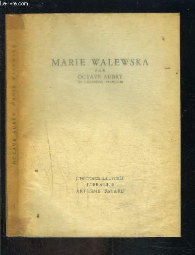 MARIE WALEWSKA- L HISTOIRE ILLUSTREE N°1
