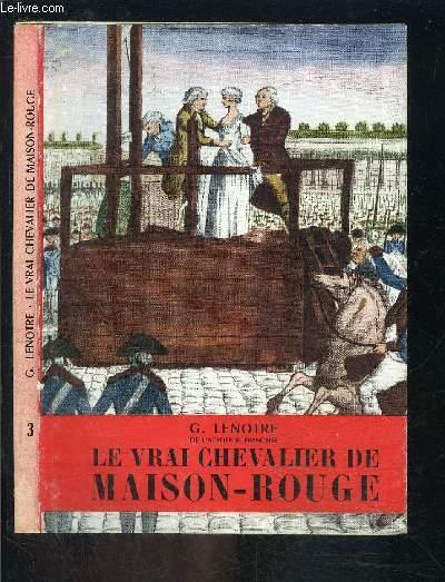 LE VRAI CHEVALIER DE MAISON ROUGE- L HISTOIRE ILLUSTREE N°3