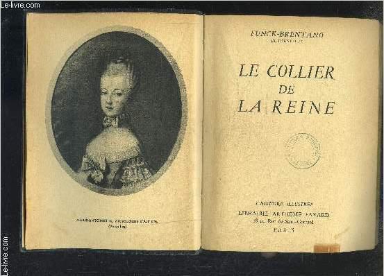 LE COLLIER DE LA REINE- L HISTOIRE ILLUSTREE