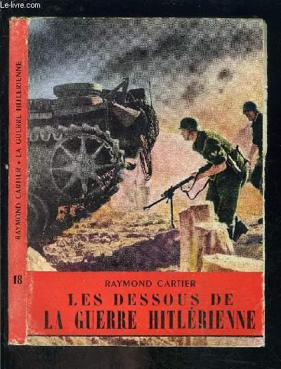 LES DESSOUS DE LA GUERRE HITLERIENNE- L HISTOIRE ILLUSTREE N°18