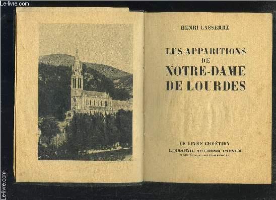 LES APPARITIONS DE NOTRE DAME DE LOURDES- VENDU EN L ETAT- LE LIVRE CHRETIEN
