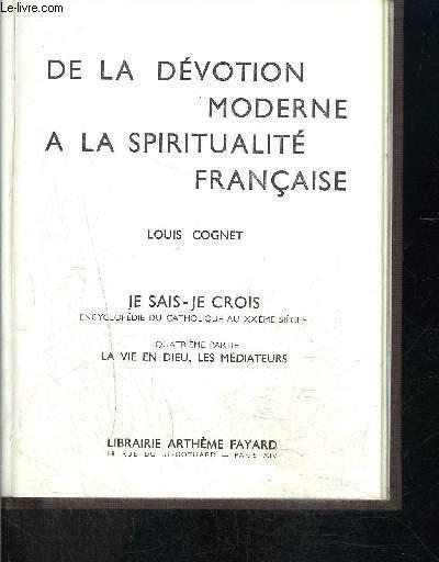 DE LA DEVOTION MODERNE A LA SPIRITUALITE FRANCAISE- JE SAIS JE CROIS N°4. 41