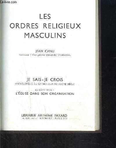 LES ORDRES RELIGIEUX MASCULINS- JE SAIS- JE CROIS N°8. 84- L EGLISE DANS SON ORGANISATION