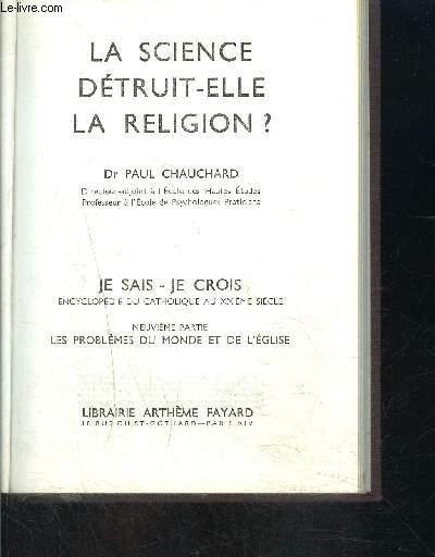 LA SCIENCE DETRUIT ELLE LA RELIGION?- JE SAIS- JE CROIS N°9. 91